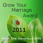 Grow Your Marriage Award 2011 from The Generous Wife